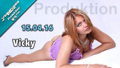 Produktion Vicky am 15.04.16