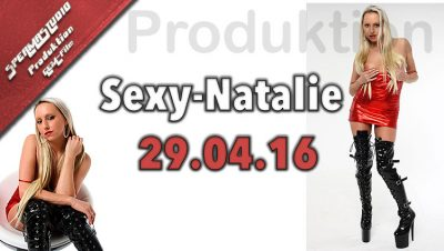 Produktion Sexy-Natalie am 29.04.16